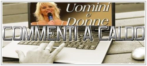 'Uomini e Donne': commenti a caldo