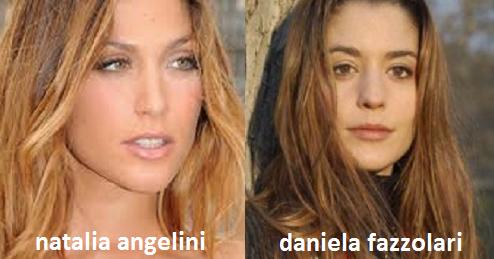 Somiglianza tra Natalia Angelini e Daniela Fazzolari