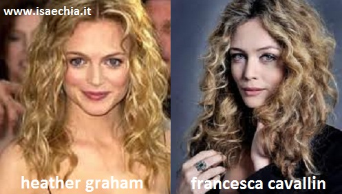 Somiglianza tra Heather Graham e Francesca Cavallin