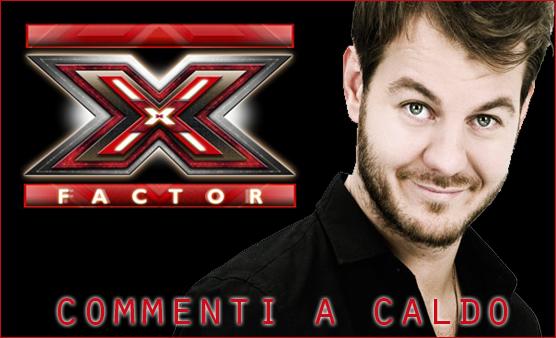 X Factor commenti a caldo