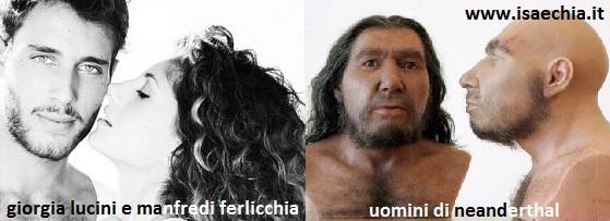 Somiglianza tra Giorgia Lucini e Manfredi Ferlicchia e gli Uomini di Neanderthal