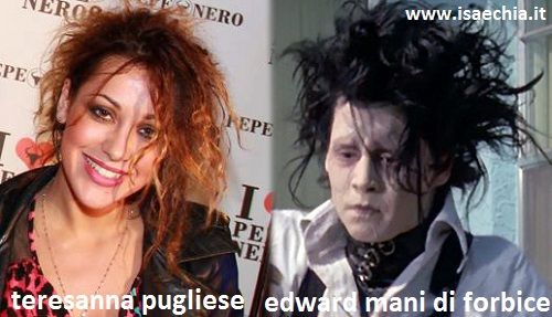 Somiglianza tra Teresanna Pugliese ed Edward Mani di Forbice