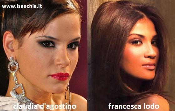 Somiglianza tra Claudia D'Agostino e Francesca Lodo
