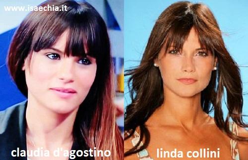 Somiglianza tra Claudia D'Agostino e Linda Collini
