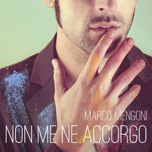 Marco Mengoni Non me ne accorgo