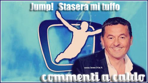 'Jump! Stasera mi tuffo': commenti a caldo