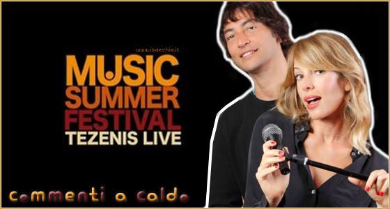 'Music Summer Festival - Tezenis Live': commenti a caldo