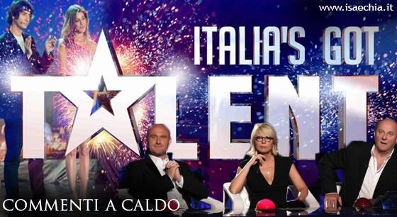 'Italia's Got Talent': commenti a caldo