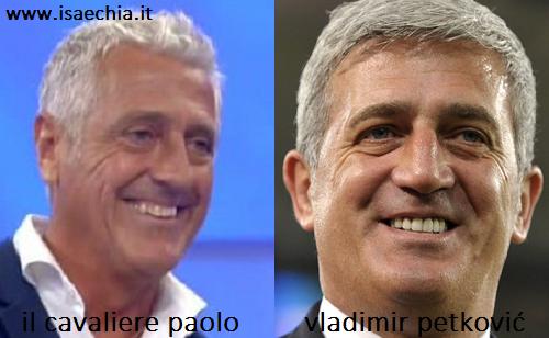 Somiglianza tra il cavaliere Paolo e Vladimir Petković