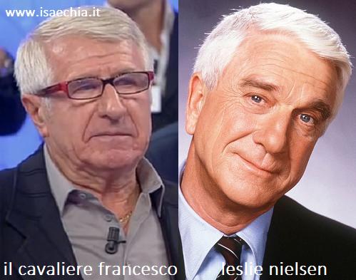 Somiglianza tra il cavaliere Francesco e Leslie Nielsen