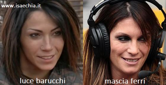 Somiglianza tra Luce Barucchi e Mascia Ferri