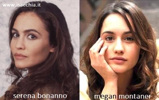 Somiglianza tra Serena Bonanno e Megan Montaner