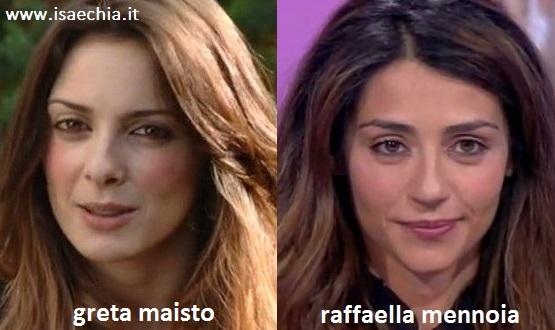 Somiglianza tra Greta Maisto e Raffaella Mennoia