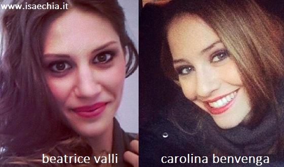Somiglianza tra Beatrice Valli e Carolina Benvenga
