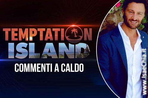 Temptation Island commenti a caldo