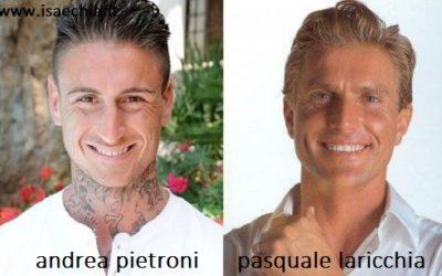 Somiglianza tra Andrea Pietroni e Pasquale Laricchia