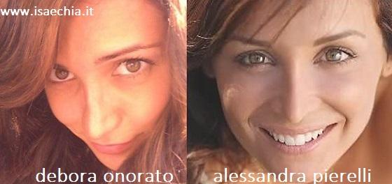 Somiglianza tra Debora Onorato e Alessandra Pierelli