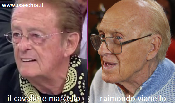 Somiglianza tra il cavaliere Marcello e Raimondo Vianello