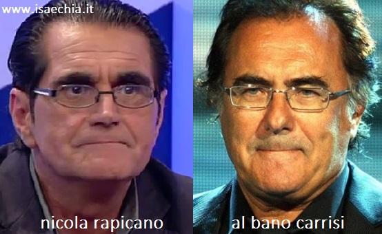 Somiglianza tra Nicola Rapicano e Al bano Carrisi