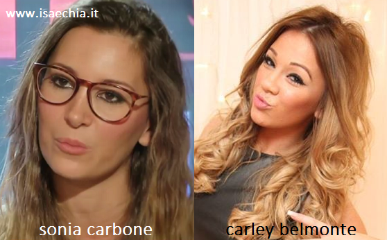 Somiglianza tra Sonia Carbone e Carley Belmonte