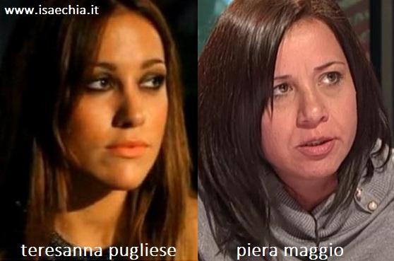 Somiglianza tra Teresanna Pugliese e Piera Maggio