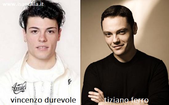 Somiglianza tra Vincenzo Durevole e Tiziano Ferro