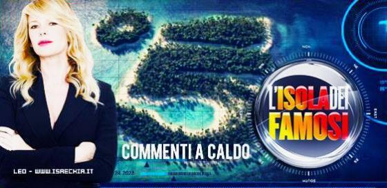 'L'Isola dei Famosi' commenti a caldo
