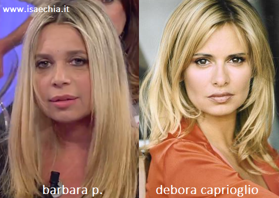 Somiglianza tra Barbara P. e Debora Caprioglio