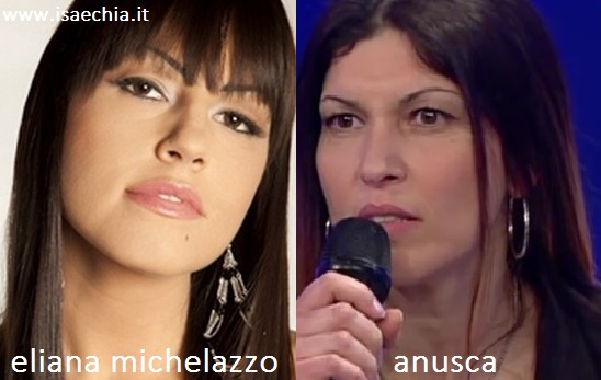 Somiglianza tra Eliana Michelazzo e Anusca