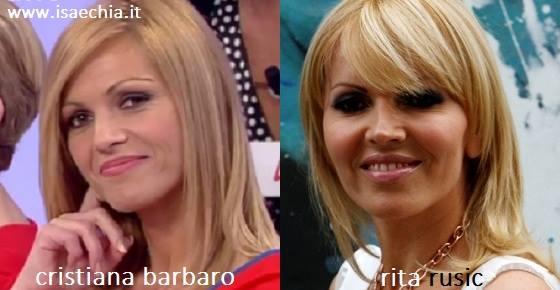 Somiglianza tra Cristiana Barbaro e Rita Rusic