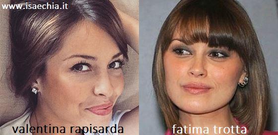 Somiglianza tra Valentina Rapisarda e Fatima Trotta