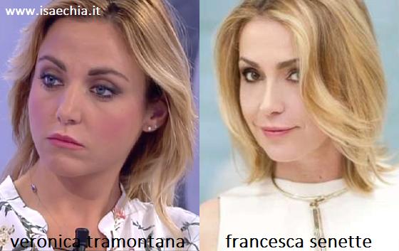 Somiglianza tra Veronica Tramontana e Francesca Senette