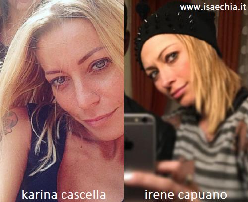 Somiglianza tra Karina Cascella e Irene Capuano