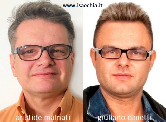 Somiglianza tra Aristide Malnati e Giuliano Cimetti