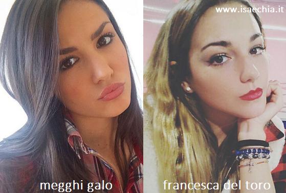 Somiglianza tra Megghi Galo e Francesca Del Toro