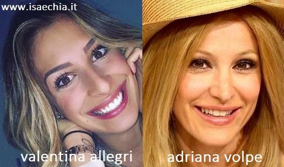 Somiglianza tra Valentina Allegri e Adriana Volpe