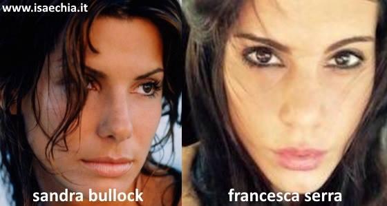 Somiglianza tra Francesca Serra e Sandra Bullock