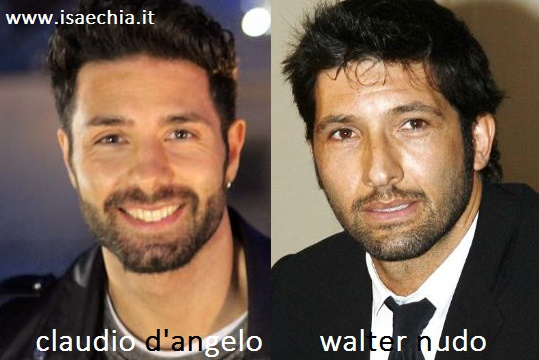 Somiglianza tra Claudio D'Angelo e Walter Nudo