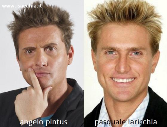 Somiglianza tra Angelo Pintus e Pasquale Laricchia