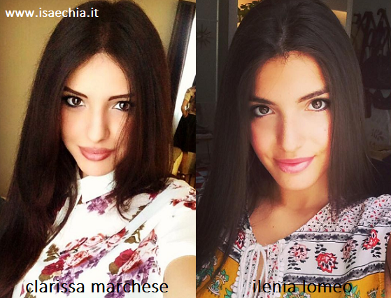Somiglianza tra Clarissa Marchese e Ilenia Lomeo