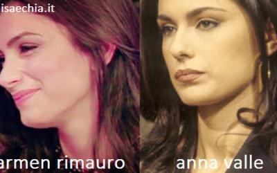 Somiglianza tra Carmen Rimauro e Anna Valle
