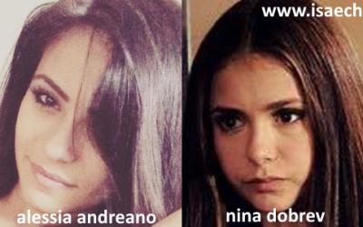 Somiglianza tra Alessia Andreano e Nina Dobrev