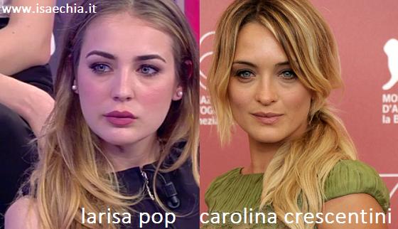 Somiglianza tra Larisa Pop e Carolina Crescentini