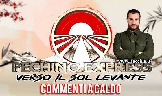 Pechino Express 6 commenti a caldo