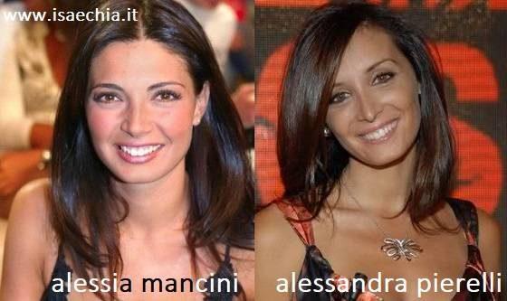 Somiglianza tra Alessia Mancini e Alessandra Pierelli